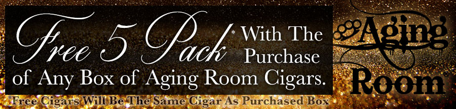 Get a FREE 5 Pack With The Purchase of Any Box of Aging Room Cigars.