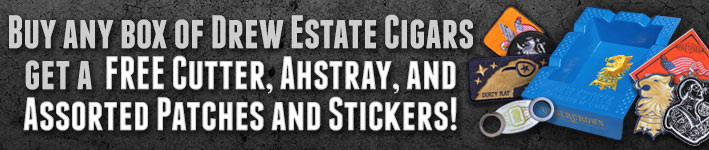 Buy any box of Drew Estate Cigars get a FREE Cutter, Ashtray, and Assorted Patches and Stickers!