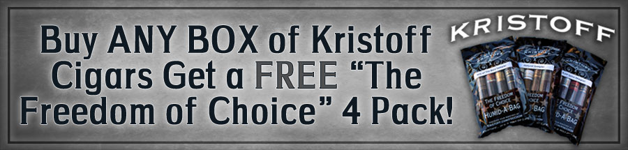 Buy any box of Kristoff Cigars get a FREE The Freedom of Choice 4 Pack