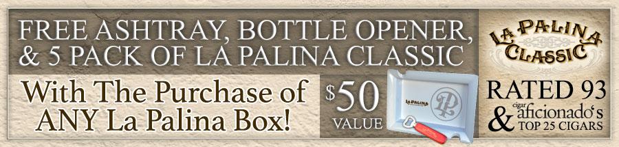 FREE La Palina Classic Natural Robusto 5 Pack, Ashtray, & Bottle Opener! A $50 Value!