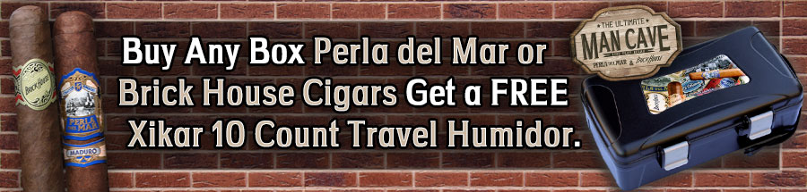 Buy any Box of Perla Del Mar or Brick House Cigars get a FREE Xikar 10 Ct Travel Humidor