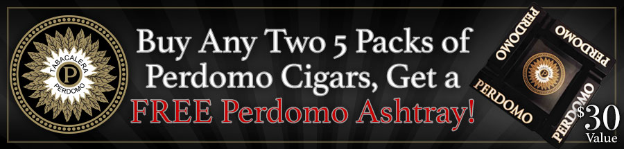 Buy two qualifying 5 Packs of Perdomo Cigars get a FREE Perdomo Ashtray!