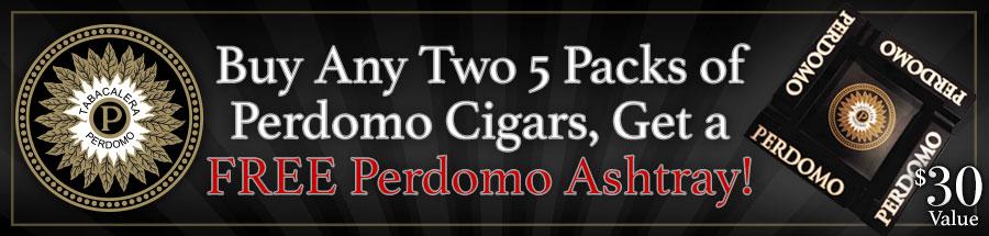Buy two qualifying 5 Packs of Perdomo Cigars get a FREE Perdomo Ashtray!
