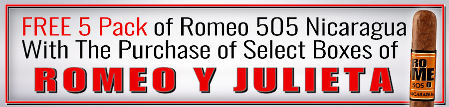 FREE 5 Pack of Romeo 505 Nicaragua With The Purchase of Select Boxes of Romeo y Julieta Cigars!