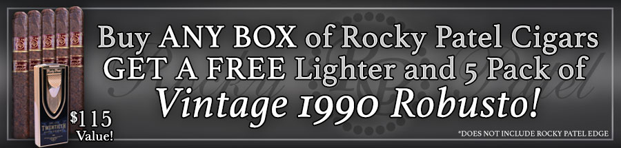 Buy Any Box of Rocky Patel Cigars Get A Free Lighter and 5 Pack of Vintage 1990 Robusto!*