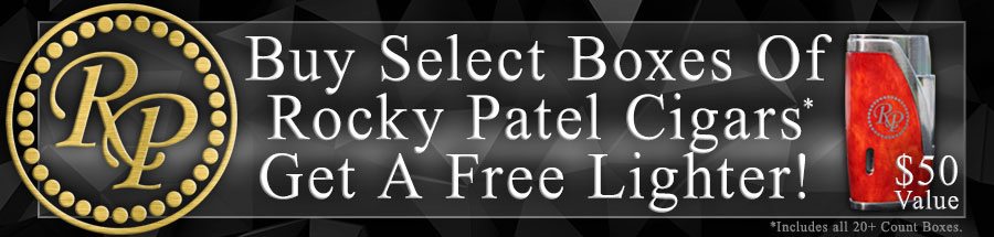 Buy Any Box of Rocky Patel Cigars Get A Free Double Flame Torch Lighter!