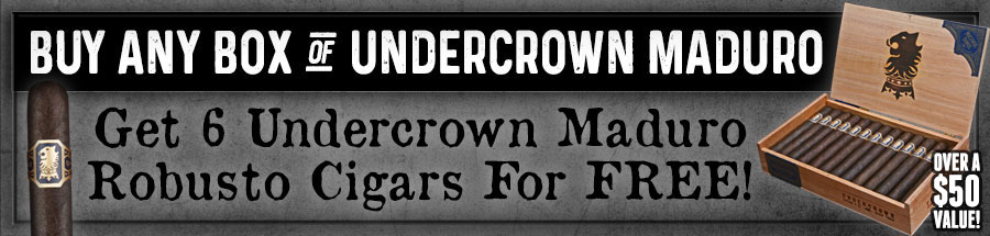 Buy any box of Undercrown Maduro get a FREE Undercrown Maduro 6 Pack - Over $40 Value!