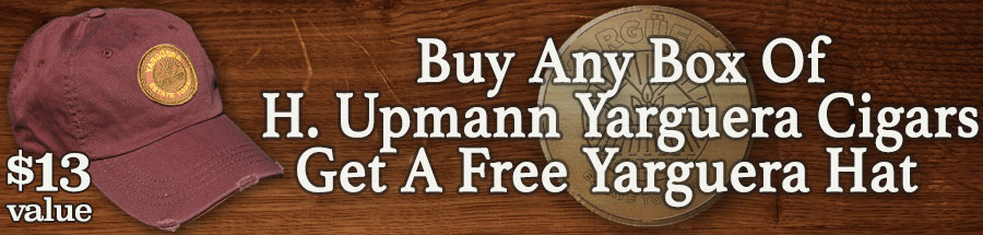 Buy any box of H. Upmann Yarguera and gat a free Yarguera Hat!